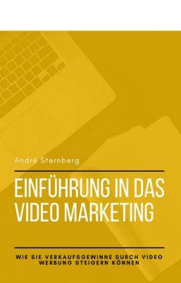 Einführung in das Video Marketing, Andre Sternberg