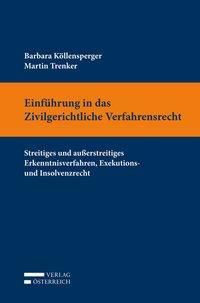Einführung in das Zivilgerichtliche Verfahrensrecht, Barbara Köllensperger, Martin Trenker