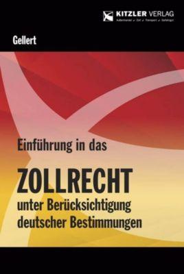 Einführung in das Zollrecht unter Berücksichtigung deutscher Bestimmungen - Lothar Gellert |