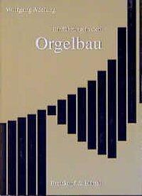 Einführung in den Orgelbau, Wolfgang Adelung