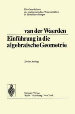 Einführung In Die Algebraische Geometrie, Bartel Leendert van der Waerden