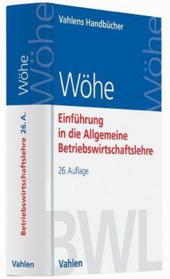 Einführung in die Allgemeine Betriebswirtschaftslehre, Günter Wöhe, Ulrich Döring, Gerrit Brösel