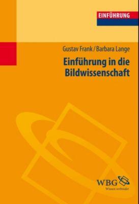 Einführung in die Bildwissenschaft, Gustav Frank, Barbara Lange