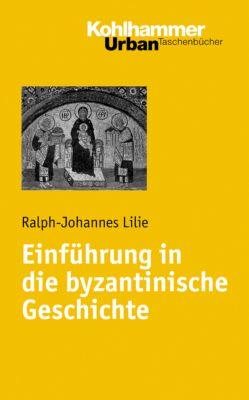 Einführung in die byzantinische Geschichte, Ralph-Johannes Lilie