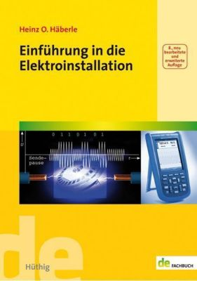 Einführung in die Elektroinstallation, Heinz O. Häberle