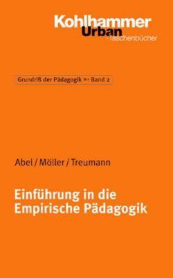 Einführung in die Empirische Pädagogik, Jürgen Abel, Renate Möller, Klaus P. Treumann