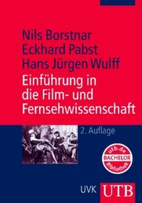 Einführung in die Film- und Fernsehwissenschaft, Nils Borstnar, Eckhard Pabst, Hans J. Wulff