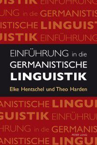 Einfuehrung in die germanistische Linguistik, Elke Hentschel, Theo Harden