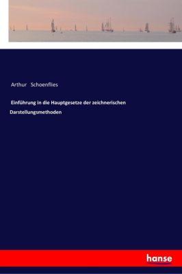 Einführung in die Hauptgesetze der zeichnerischen Darstellungsmethoden - Arthur Schoenflies pdf epub