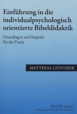 Einführung in die individualpsychologisch orientierte Bibeldidaktik, Matthias Günther