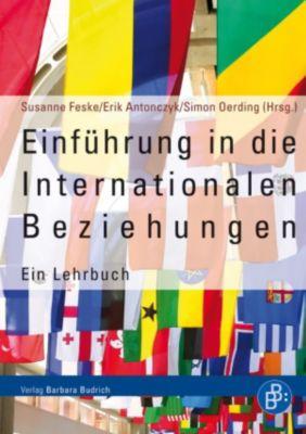 Einführung in die Internationalen Beziehungen, Susanne Feske, Simon Oerding, Erik Antonczyk