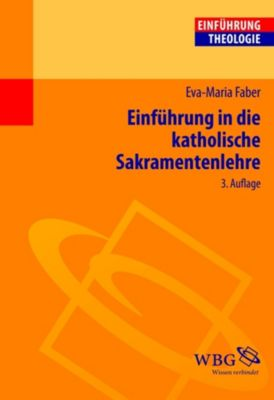 Einführung in die Katholische Sakramentenlehre, Eva-Maria Faber