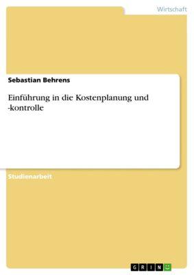 Einführung in die Kostenplanung und -kontrolle, Sebastian Behrens