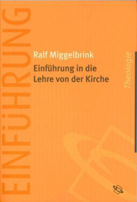 Einführung in die Lehre von der Kirche, Ralf Miggelbrink