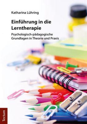Einführung in die Lerntherapie - Katharina Lühring |