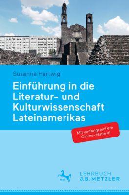 Einführung in die Literatur- und Kulturwissenschaft Lateinamerikas, Susanne Hartwig