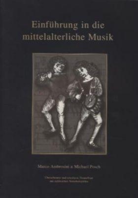 Einführung in die mittelalterliche Musik, Marco Ambrosini, Michael Posch