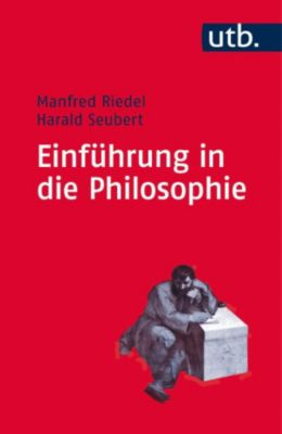 Einführung in die Philosophie, Manfred Riedel, Harald Seubert