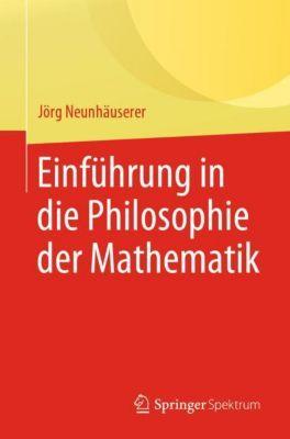 Einführung in die Philosophie der Mathematik - Jörg Neunhäuserer |