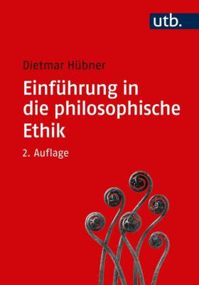 Einführung in die philosophische Ethik, Dietmar Hübner