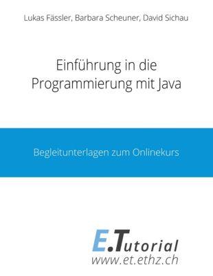 Einführung in die Programmierung mit Java, Barbara Scheuner, David Sichau, Lukas Fässler