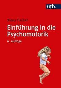 Einführung in die Psychomotorik - Klaus Fischer pdf epub