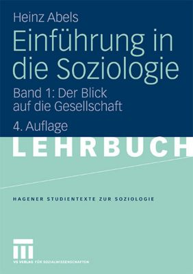 Einführung in die Soziologie: Bd.1 Der Blick auf die Gesellschaft, Heinz Abels