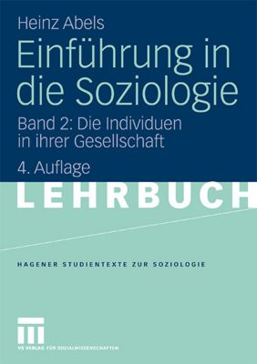 Einführung in die Soziologie: Bd.2 Die Individuen in ihrer Gesellschaft, Heinz Abels