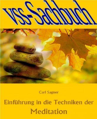 Einführung in die Techniken der Meditation, Carl Sagner