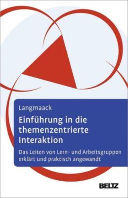 Einführung in die Themenzentrierte Interaktion (TZI) - Barbara Langmaack  