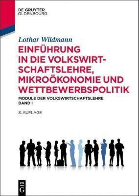 Einführung in die Volkswirtschaftslehre, Mikroökonomie und Wettbewerbspolitik, Lothar Wildmann