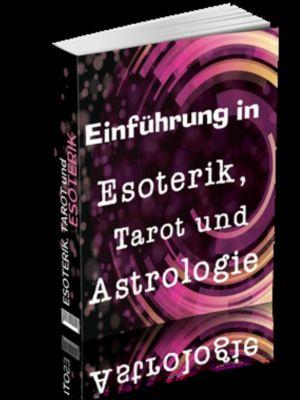 Einführung in Esoterik, Tarot und Astrologie, Gustav Bäumler
