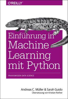 Einführung in Machine Learning mit Python, Andreas C. Müller, Sarah Guido