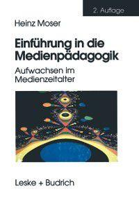 Einfuhrung in die Medienpadagogik, Heinz Moser