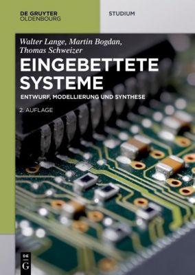 Eingebettete Systeme, Walter Lange, Martin Bogdan, Thomas Schweizer