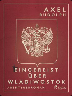 Eingereist über Wladiwostok, Axel Rudolph