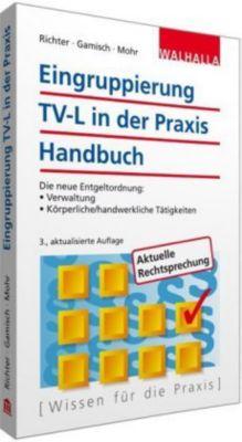 Eingruppierung TV-L in der Praxis Handbuch, Achim Richter, Annett Gamisch, Thomas Mohr