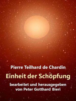Einheit der Schöpfung, Pierre Teilhard de Chardin