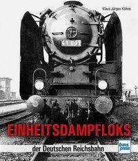 Einheitsdampfloks der Deutschen Reichsbahn - Klaus-Jürgen Kühne  