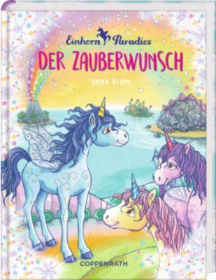 Einhorn-Paradies - Der Zauberwunsch, Anna Blum