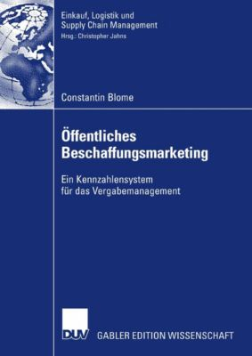 Einkauf, Logistik und Supply Chain Management: Öffentliches Beschaffungsmarketing, Constantin Blome