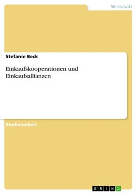 Einkaufskooperationen und Einkaufsallianzen, Stefanie Beck