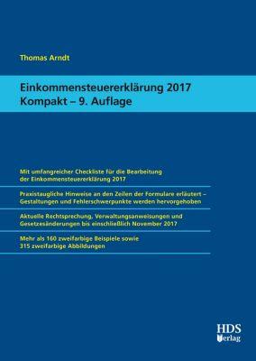 Einkommensteuererklärung 2017 Kompakt, Thomas Arndt