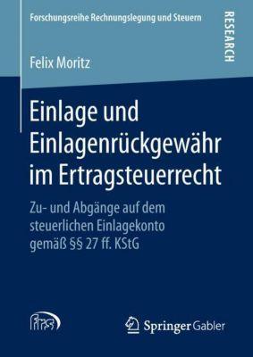 Einlage und Einlagenrückgewähr im Ertragsteuerrecht - Felix Moritz pdf epub