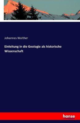Einleitung in die Geologie als historische Wissenschaft, Johannes Walther