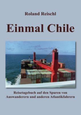 Einmal Chile, Roland Reischl