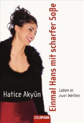 Einmal Hans mit scharfer Soße, Hatice Akyün