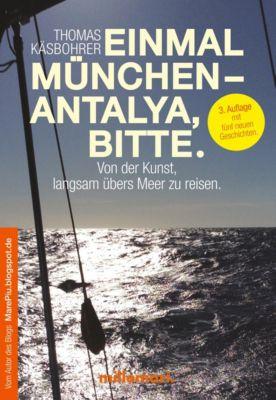 Einmal München - Antalya, bitte., Thomas Käsbohrer