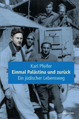 Einmal Palästina und zurück, Karl Pfeifer