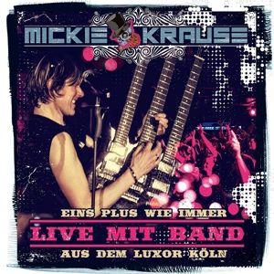 Eins Plus Wie Immer - Live Mit Band Aus Dem Luxor, Mickie Krause